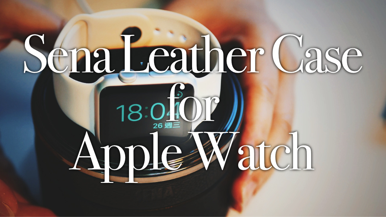 Sena Leather Case for Apple Watch開箱